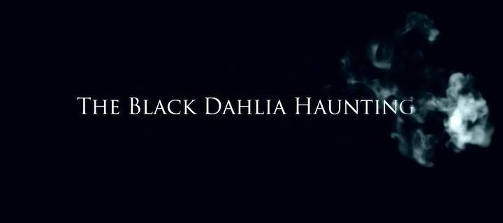 THE BLACK DAHLIA HAUNTING de Brandon Slagle (2012)