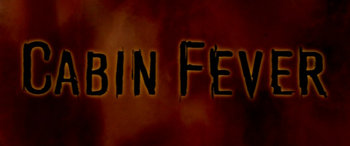 CABIN FEVER de Eli Roth (2002)
