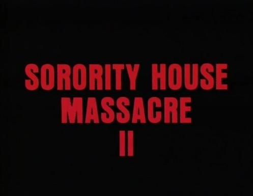 SORORITY HOUSE MASSACRE 2 de Jim Wynorski (1990)