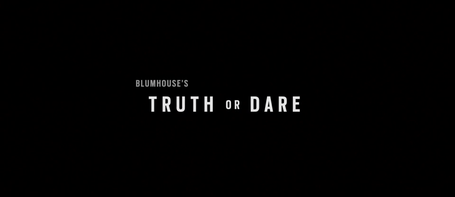 ACTION OU VÉRITÉ ? (Truth or Dare) de Jeff Wadlow (2018)