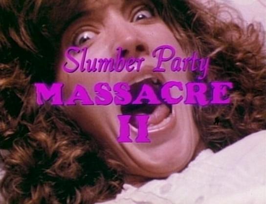 SLUMBER PARTY MASSACRE 2 de Deborah Brock (1987)
