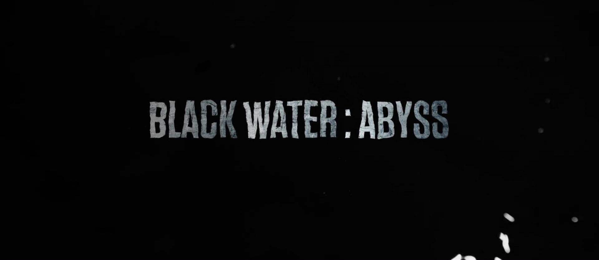 BLACK WATER ABYSS de Andrew Traucki (2020)
